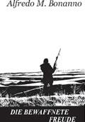 Die bewaffnete Freude - A.M. Bonanno